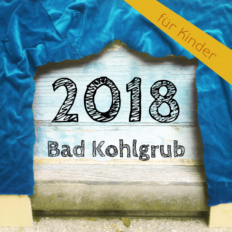 2018 Von Drachen, sprechenden Bäumen und fantastischen Königinnen und vom Gute-Nacht-Kuss, der daneben ging, Bad Kohlgrub